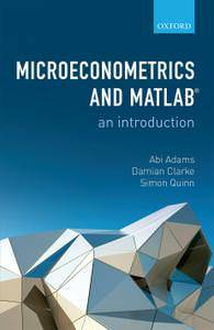 "Abi Adams and Damian Clarke, ""Microeconometrics and MATLAB: An Introduction"""
