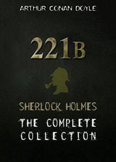 The Penguin Complete Sherlock Holmes by Sir Arthur Conan Doyle Genre: Mystery, ThrillerYear: 2016