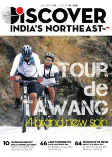 Discover India's Northeast — May-June 2017