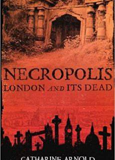 Necropolis London and Its Dead