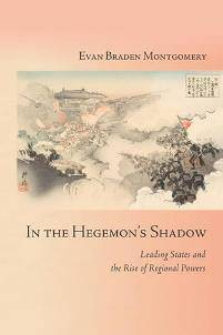 In the Hegemon's Shadow Leading States and the Rise of Regional Powers