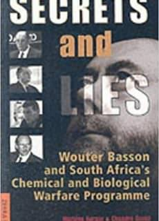 Secrets and Lies Wouter Basson and South Africa's Chemical and Biological Warfare Programme