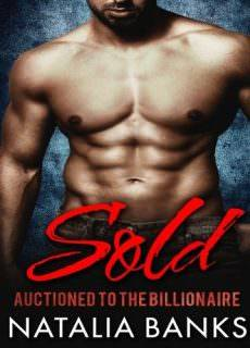 SOLD: Auctioned to the Billionaire (Steele Series Book 1) by Natalia Banks