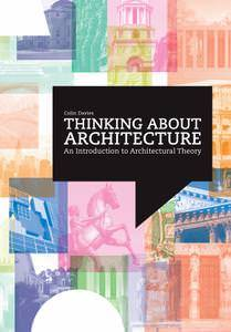 Colin Davies Thinking About Architecture: An Introduction to Architectural Theory