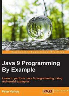 Java 9 Programming By Example Year: Apr. 26, 2017