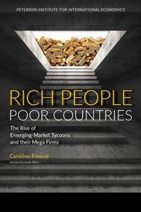 Rich People Poor Countries The Rise of Emerging-Market Tycoons and their Mega Firms