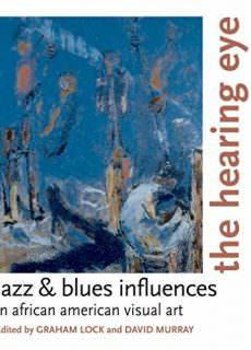 The Hearing Eye Jazz and Blues Influences in African-American Visual Art