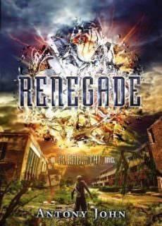 Renegade An Elemental Novel #3 – Antony John