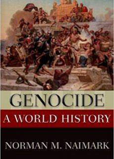 "Norman M. Naimark, ""Genocide: A World History"""