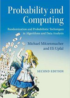 Probability and Computing Randomization and Probabilistic Techniques in Algorithms and Data Analysis