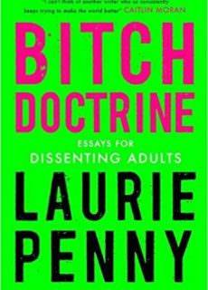 Bitch Doctrine Essays for Dissenting Adults