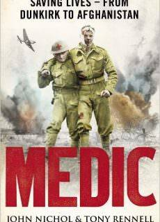 Medic Saving Lives – from Dunkirk to Afghanistan