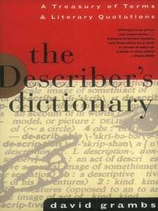 The Describer's Dictionary- A Treasury of Terms & Literary Quotations