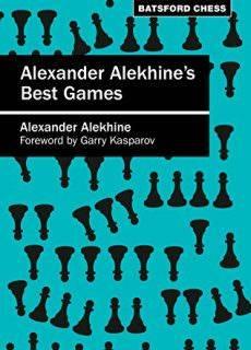 Alexander Alekhine's Best Games Algebraic edition