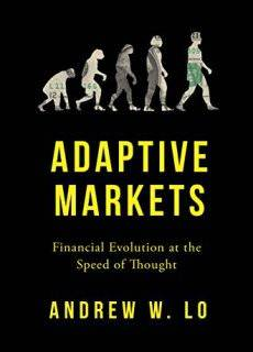 Adaptive Markets Financial Evolution at the Speed of Thought