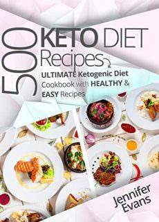 500 Ketogenic Diet Recipes Ultimate Ketogenic Diet Cookbook with Healthy & Easy Recipes