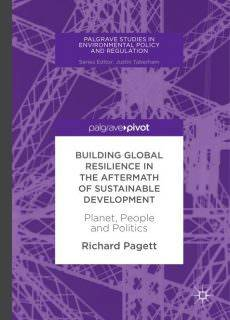 Building Global Resilience in the Aftermath of Sustainable Development Planet, People and Politics