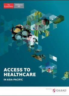 The Economist (Intelligence Unit) – Access to Healthcare in Asia-Pacific (2017)