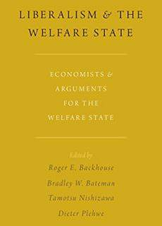 Liberalism and the Welfare State-Economists and Arguments for the Welfare State