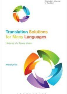 Translation Solutions for Many Languages Histories of a Flawed Dream