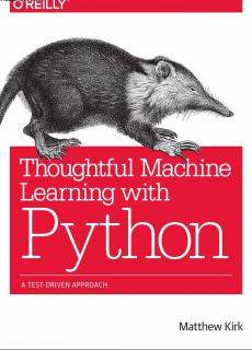 Thoughtful Machine Learning with Python A Test-Driven Approach