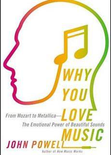 Why You Love Music-From Mozart to Metallica -The Emotional Power of Beautiful Sounds