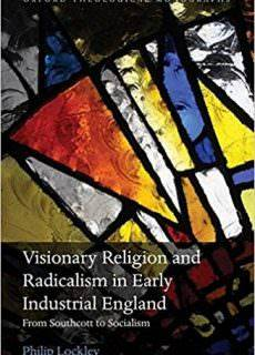 Visionary Religion and Radicalism in Early Industrial England From Southcott to Socialism