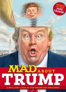 MAD Magazine – MAD About Trump- A Brilliant Look at Our Brainless President (2017)