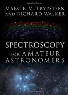Spectroscopy for Amateur Astronomers Recording, Processing, Analysis and Interpretation