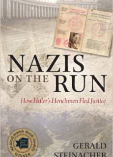 Nazis on the Run How Hitler's Henchmen Fled Justice