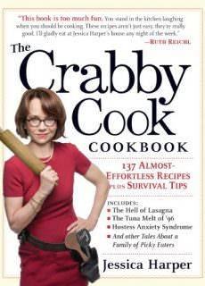 The Crabby Cook Cookbook-Recipes and Rants
