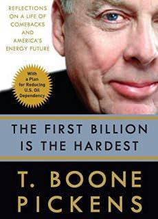 The First Billion Is the Hardest Reflections on a Life of Comebacks and America's Energy Future