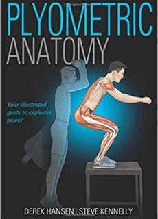 """Derek Hansen, Steve Kennelly, """"Plyometric Anatomy"""""""