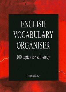 English Vocabulary Organiser – 100 topics for self-study (Intermediate level and above)