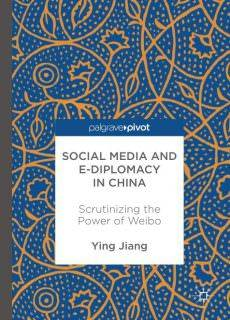 Social Media and e-Diplomacy in China Scrutinizing the Power of Weibo