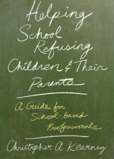 Helping School Refusing Children and Their Parents A Guide for School-based Professionals