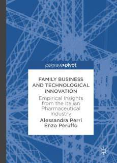 Family Business and Technological Innovation Empirical Insights from the Italian Pharmaceutical Industry