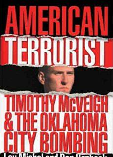 American Terrorist Timothy McVeigh and the Oklahoma City Bombing