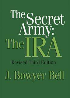 The Secret Army The IRA, Revised 3rd Edition