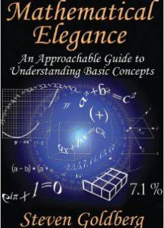Mathematical Elegance An Approachable Guide to Understanding Basic Concepts