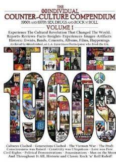 The 00individual Counter-Culture Compendium 1960's and 1970's Sex, Drugs, and Rock 'n' Roll Volume 1 – The 1960s