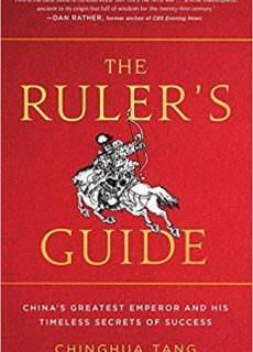 The Ruler's Guide China's Greatest Emperor and His Timeless Secrets of Success