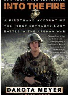 Into the Fire- A Firsthand Account of the Most Extraordinary Battle in the Afghan War