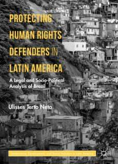 Protecting Human Rights Defenders in Latin America A Legal and Socio-Political Analysis of Brazil