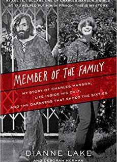 Member of the Family My Story of Charles Manson, Life Inside His Cult, and the Darkness That Ended the Sixties