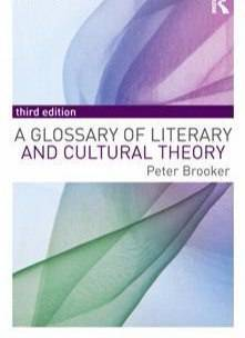A Glossary of Literary and Cultural Theory, Third Edition