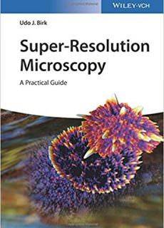 Super-Resolution Microscopy A Practical Guide