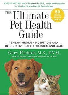 The Ultimate Pet Health Guide Breakthrough Nutrition and Integrative Care for Dogs and Cats