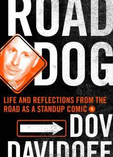 Road Dog Life and Reflections from the Road as a Stand-up Comic