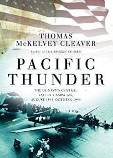 Pacific Thunder The US Navy's Central Pacific Campaign, August 1943-October 1944